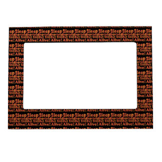 Sleep Deprived But Still Alive in Fire Tones Magnetic Picture Frame