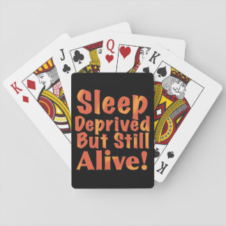 Sleep Deprived But Still Alive in Fire Tones Playing Cards