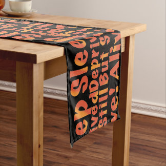 Sleep Deprived But Still Alive in Fire Tones Short Table Runner