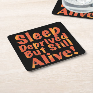 Sleep Deprived But Still Alive in Fire Tones Square Paper Coaster
