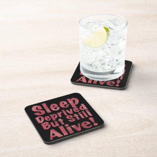 Sleep Deprived But Still Alive in Raspberry Coasters