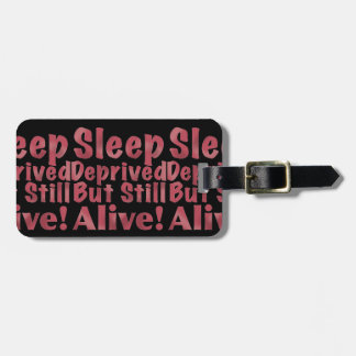 Sleep Deprived But Still Alive in Raspberry Luggage Tag