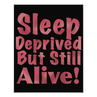 Sleep Deprived But Still Alive in Raspberry Photo Print