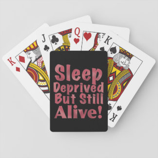 Sleep Deprived But Still Alive in Raspberry Playing Cards