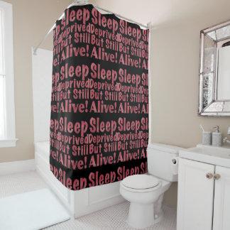 Sleep Deprived But Still Alive in Raspberry Shower Curtain