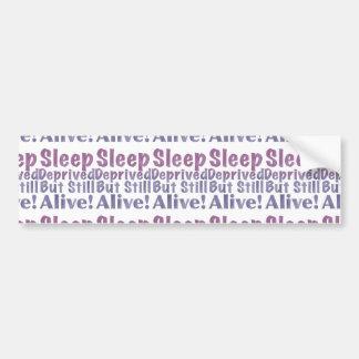 Sleep Deprived But Still Alive in Sleepy Purples Bumper Sticker