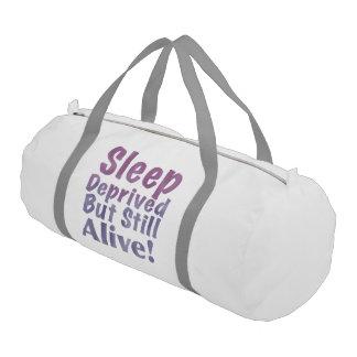 Sleep Deprived But Still Alive in Sleepy Purples Gym Bag