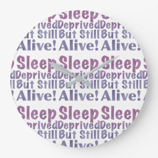 Sleep Deprived But Still Alive in Sleepy Purples Large Clock