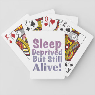 Sleep Deprived But Still Alive in Sleepy Purples Playing Cards