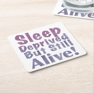 Sleep Deprived But Still Alive in Sleepy Purples Square Paper Coaster