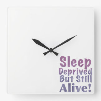 Sleep Deprived But Still Alive in Sleepy Purples Square Wall Clock