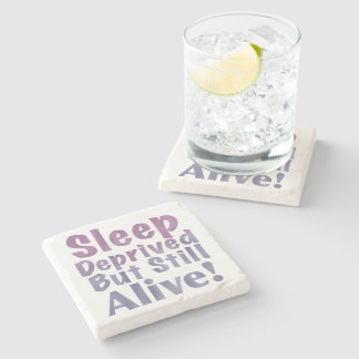 Sleep Deprived But Still Alive in Sleepy Purples Stone Coaster