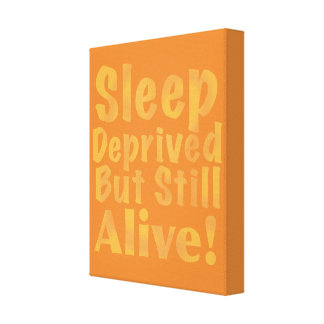 Sleep Deprived But Still Alive in Yellow Canvas Print