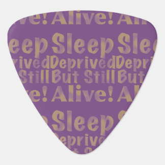 Sleep Deprived But Still Alive in Yellow Guitar Pick
