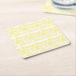 Sleep Deprived But Still Alive in Yellow Square Paper Coaster
