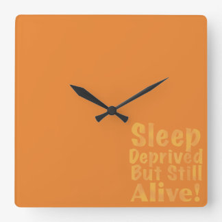 Sleep Deprived But Still Alive in Yellow Square Wall Clock