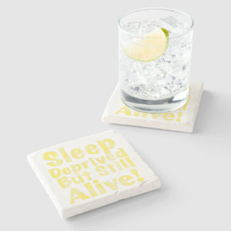 Sleep Deprived But Still Alive in Yellow Stone Beverage Coaster