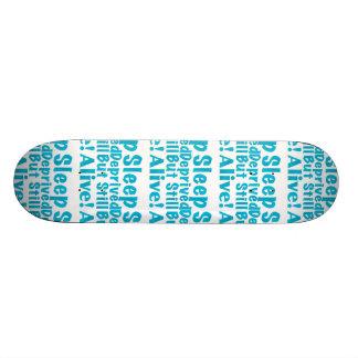 Sleep Deprived But Still Alive Skateboards