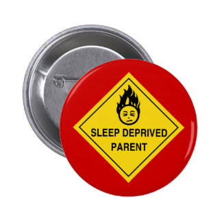 Sleep Deprived Parent Button