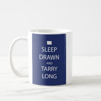 Sleep Drawn and Tarry Long Mug
