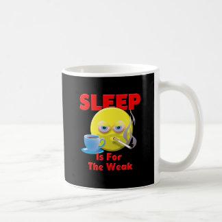 SLEEP IS FOR THE WEAK COFFEE MUG