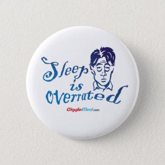 Sleep is Overrated 6 Cm Round Badge
