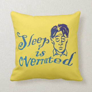 Sleep is Overrated Cushion