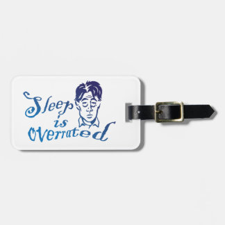 Sleep is Overrated Luggage Tag