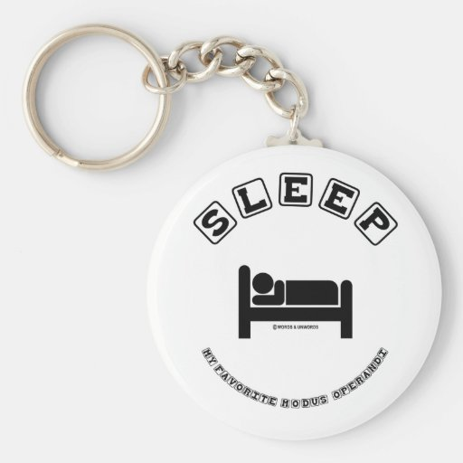 Sleep My Favorite Modus Operandi (Sign Humor) Keychains