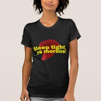 Sleep Tight T-shirts