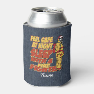 Sleep with a Firefighter Can Cooler