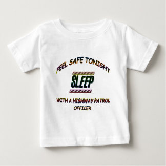 SLEEP WITH A HIGHWAY PATROL BABY T-Shirt