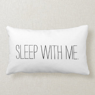 Sleep With Me Funny Bedroom Pillow