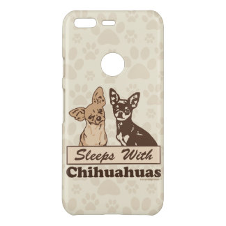 Sleeps With Chihuahuas Uncommon Google Pixel Case