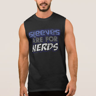 Sleeves are for nerds t-shirt