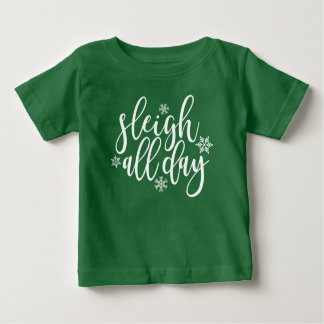 Sleigh All Day Baby T-Shirt