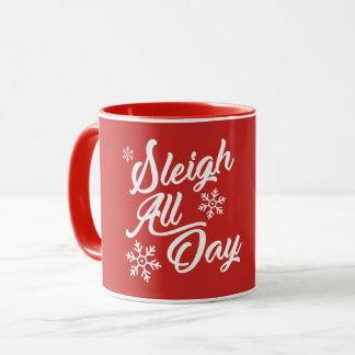 SLEIGH ALL DAY CHRISTMAS GIFT MUG