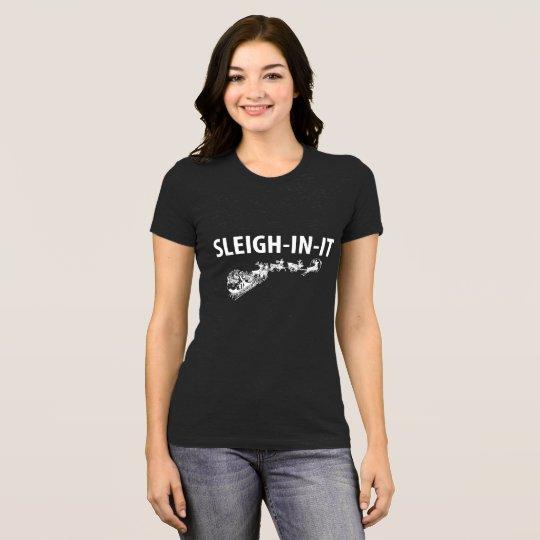 SLEIGH-IN-IT Santa Sleigh Christmas T-shirt