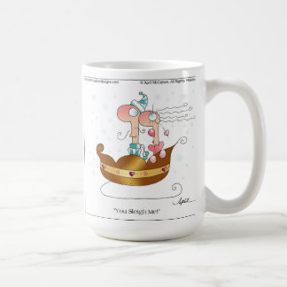 SLEIGH ME! Cartoon Mug by April McCallum