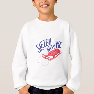 Sleigh With Me Sweatshirt