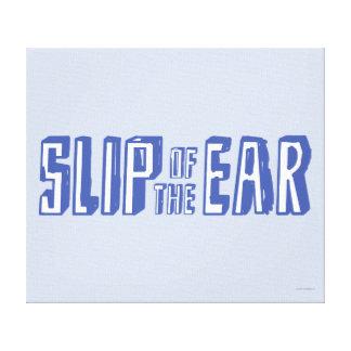 Slip of the Ear Canvas Print