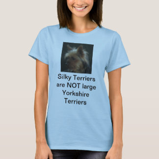 Slky Terriers are NOT large Yorkshire Terriers T-Shirt
