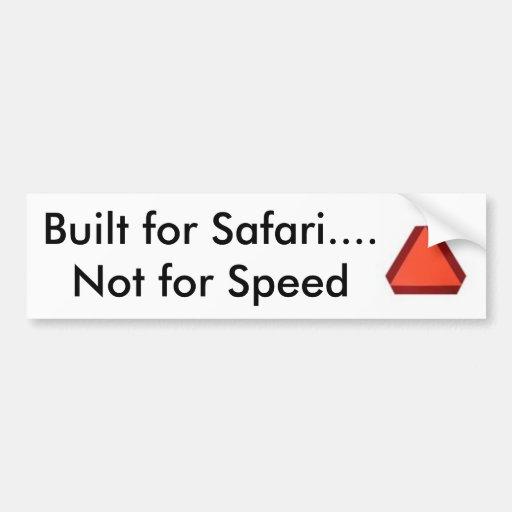 sloooooooooow, Built for Safari.... Not for Speed Bumper Stickers