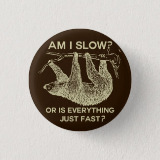 Sloth am I slow? Design 3 Cm Round Badge