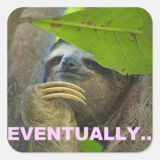 Sloth eventually square sticker