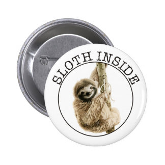 Sloth Inside 6 Cm Round Badge