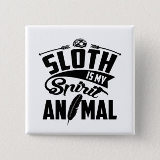 Sloth Is My Spirit Animal 15 Cm Square Badge