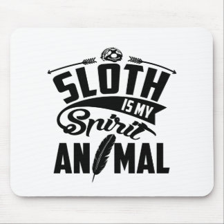 Sloth Is My Spirit Animal Mouse Pad