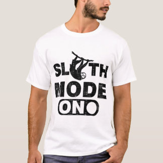 SLOTH MODE ON T-Shirt