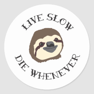 Sloth Motto - Live Slow & Die Whenever Round Stickers